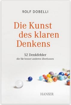 Coaching Kunst Klaren Denkens Buch 52 Denkfehler Rolf Dobelli