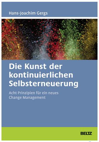 Change Management Die Kunst der kontinuierlichen Selbsterneuerung